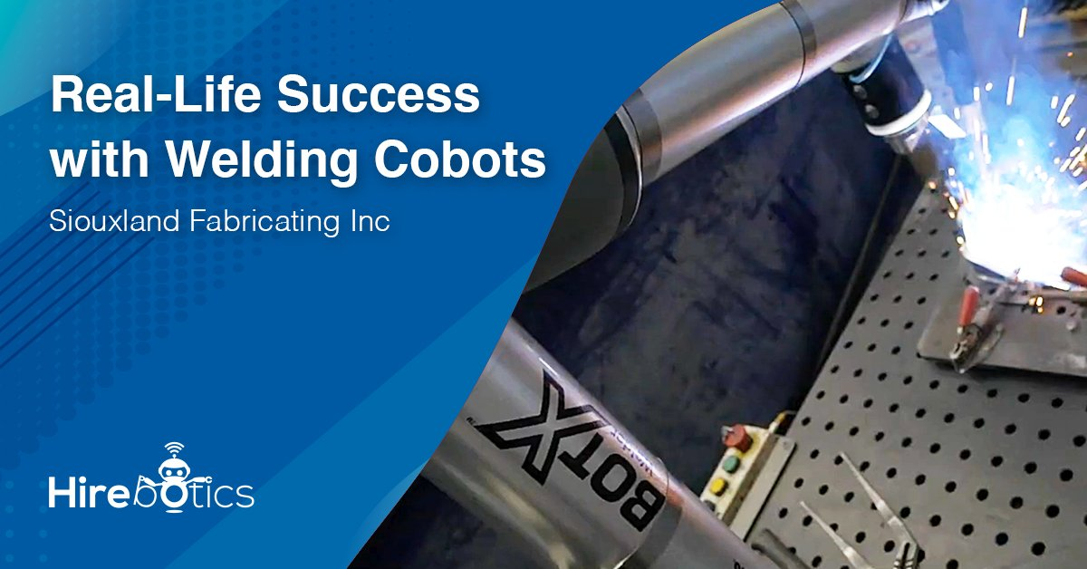 Real-Life Success with Welding Cobots: Siouxland Fabricating Inc